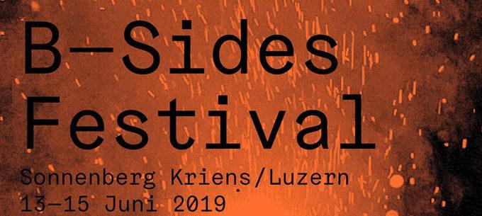 B-Sides Festival, 13 – 15 June 2019 Sonnenberg Kriens